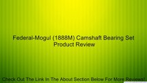 Federal-Mogul (1888M) Camshaft Bearing Set Review