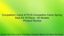 Competition Cams 477016 Competiton Cams Spring Seat Kit 16 Piece - All Models Review