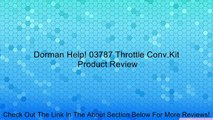 03787 Throttle Conv.Kit Dorman Help