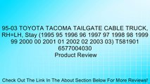 95-03 TOYOTA TACOMA TAILGATE CABLE TRUCK, RH=LH, Stay (1995 95 1996 96 1997 97 1998 98 1999 99 2000 00 2001 01 2002 02 2003 03) T581901 6577004030 Review