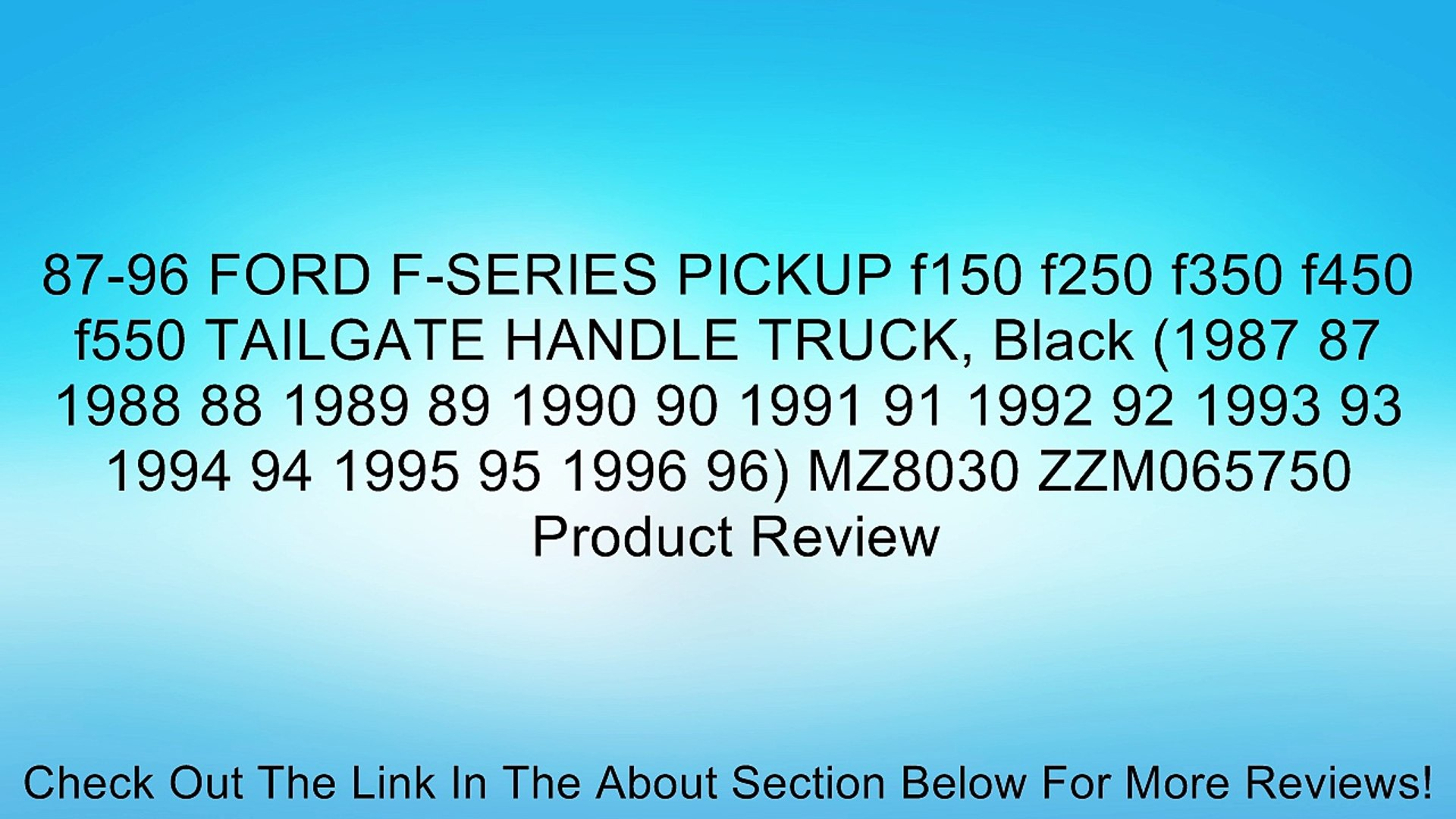 1987 87 1988 88 1989 89 1990 90 1991 91 1992 92 1993 93 1994 94 1995 95 1996 96 FD9340 ZZM165750 87-96 FORD F-SERIES PICKUP f150 f250 f350 f450 f550 TAILGATE HANDLE TRUCK Chrome