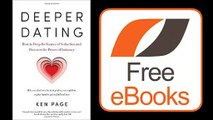 Deeper Dating How to Drop the Games of Seduction and Discover the Power of Intimacy by Ken Page Ebook (PDF) Free Download
