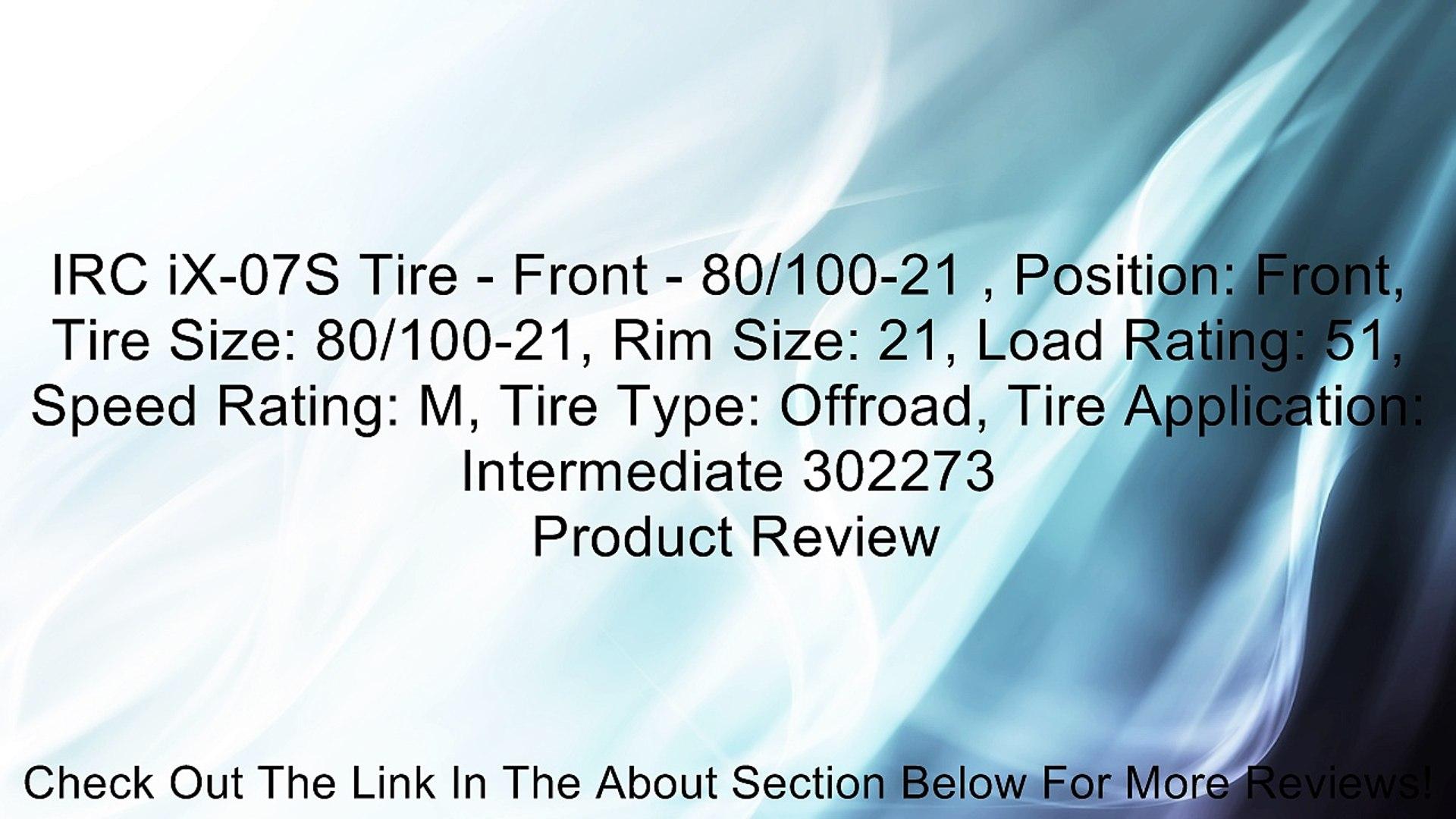 IRC iX-07S Tire - Front - 80/100-21 , Position: Front, Tire Size: 80/100-21, Rim Size: 21, Load Rati