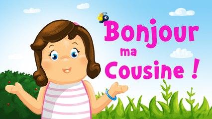 Bonjour ma cousine (comptine avec parole)