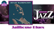Dinah Washington - Jailhouse Blues (HD) Officiel Seniors Jazz