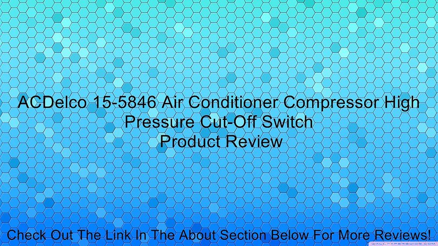 ACDelco 15-5846 Air Conditioner Compressor High Pressure Cut-Off Switch