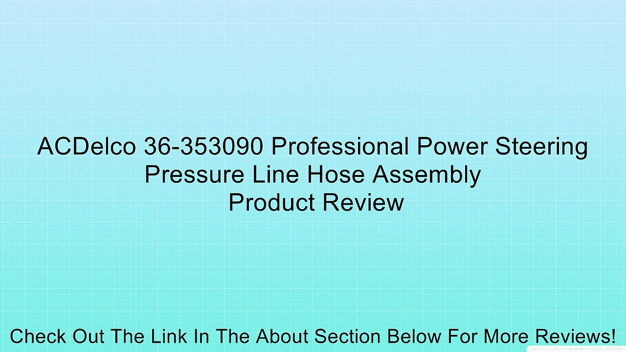 ACDelco 36-353740 Professional Power Steering Pressure Line Hose Assembly 36-353740-ACD