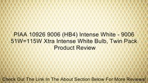 PIAA 10926 9006 (HB4) Intense White - 9006 51W=115W Xtra Intense White Bulb, Twin Pack Review