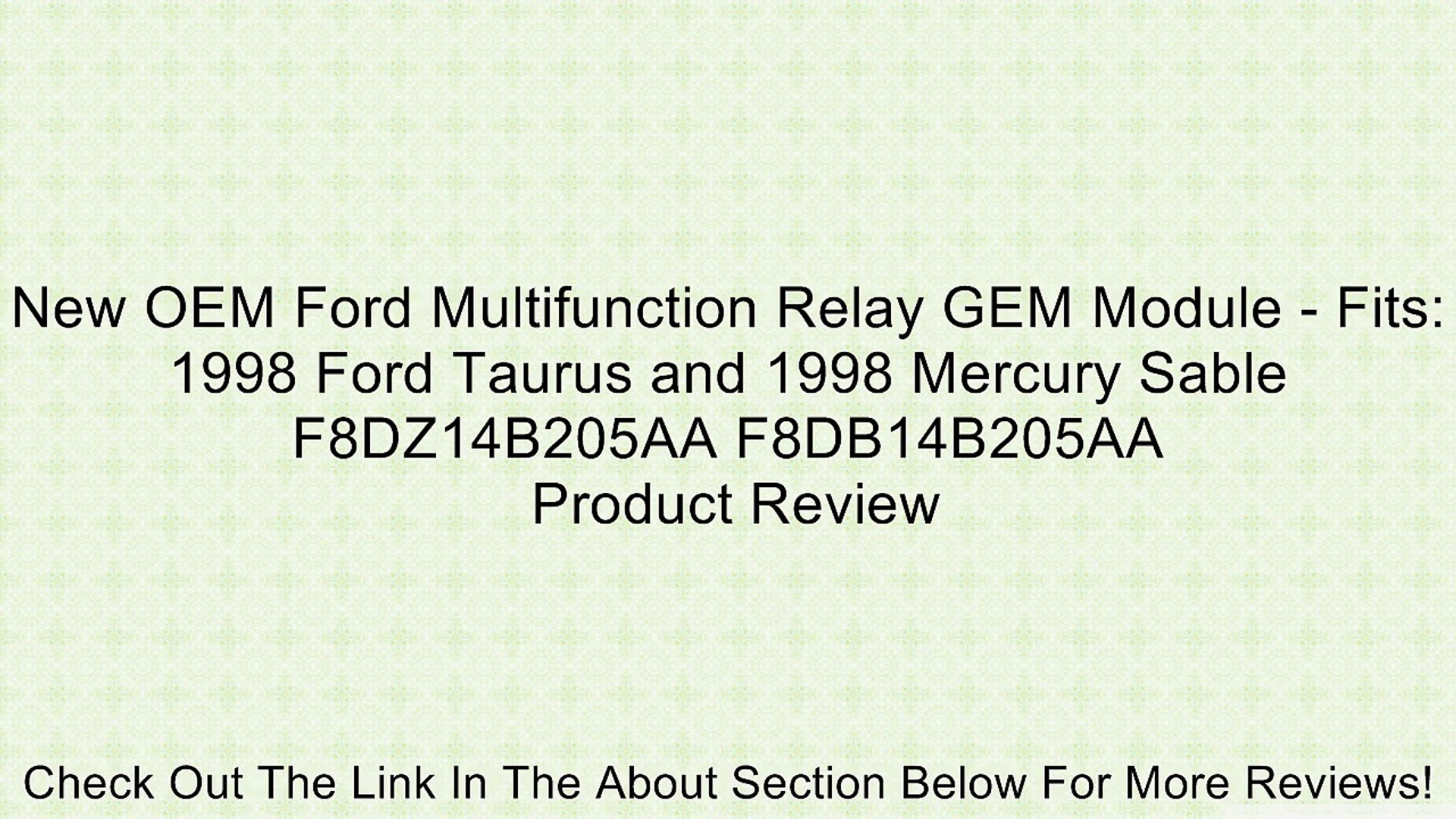 New OEM Ford Multifunction Relay GEM Module - Fits: 1998 Ford Taurus and  1998 Mercury Sable F8DZ14B205AA F8DB14B205AA Review