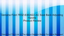Genuine Ford 7R3Z-6362622-AC Seat Back Adjusting Handle Review