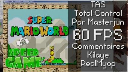 Speed Game [60FPS]: TAS Total Control de Super Mario World/ Comment faire un TAS