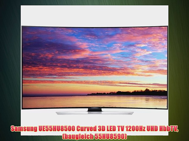 Samsung Ue55hu8500 Curved 3d Led Tv 1200hz Uhd Hbbtv Baugleich