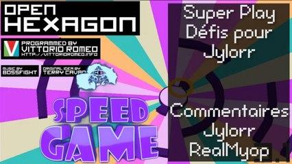 Speed Game Hors-Série : Live Open Hexagon Super Play