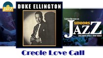 Duke Ellington - Creole Love Call (HD) Officiel Seniors Jazz