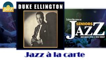 Duke Ellington - Jazz à la carte (HD) Officiel Seniors Jazz