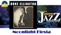 Duke Ellington - Moonlight Fiesta (HD) Officiel Seniors Jazz