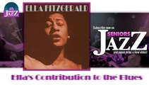 Ella Fitzgerald - Ella's Contribution to the Blues (HD) Officiel Seniors Jazz