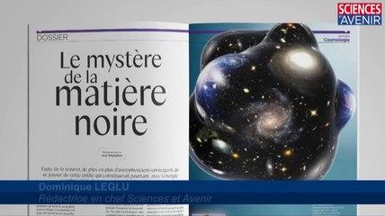 EDITO. Les mystères de la matière noire, Sciences et Avenir n° 816