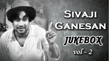 Sivaji Ganesan Old Songs - Super Hit Tamil Songs #jukebox - Best Songs of Sivaji - Vol 2Sivaji Ganesan Old Songs - Super Hit Tamil Songs #jukebox - Best Songs of Sivaji - Vol 2