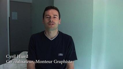 Archives #4 - INTERVIEW CYRIL (Co-réalisateur, Monteur, Graphiste)
