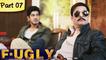 Fugly - Part 7 - Latest Bollywood Blockbuster Movie - Jimmy Shergill, Vijendra Singh