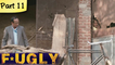 Fugly - Part 11 - Latest Bollywood Blockbuster Movie - Jimmy Shergill, Vijendra Singh