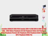 Toshiba DVR620 DVD/VCR Combo DVD R/RW DVD-R/RW CD-RW VHS - DVD Video Playback CD-DA Playback