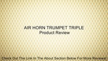AIR HORN TRUMPET TRIPLE Review