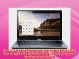 Acer C720 11.6-inch Chromebook (Intel Celeron 2955U 1.4GHz Processor 2GB RAM 32GB SSD WLAN