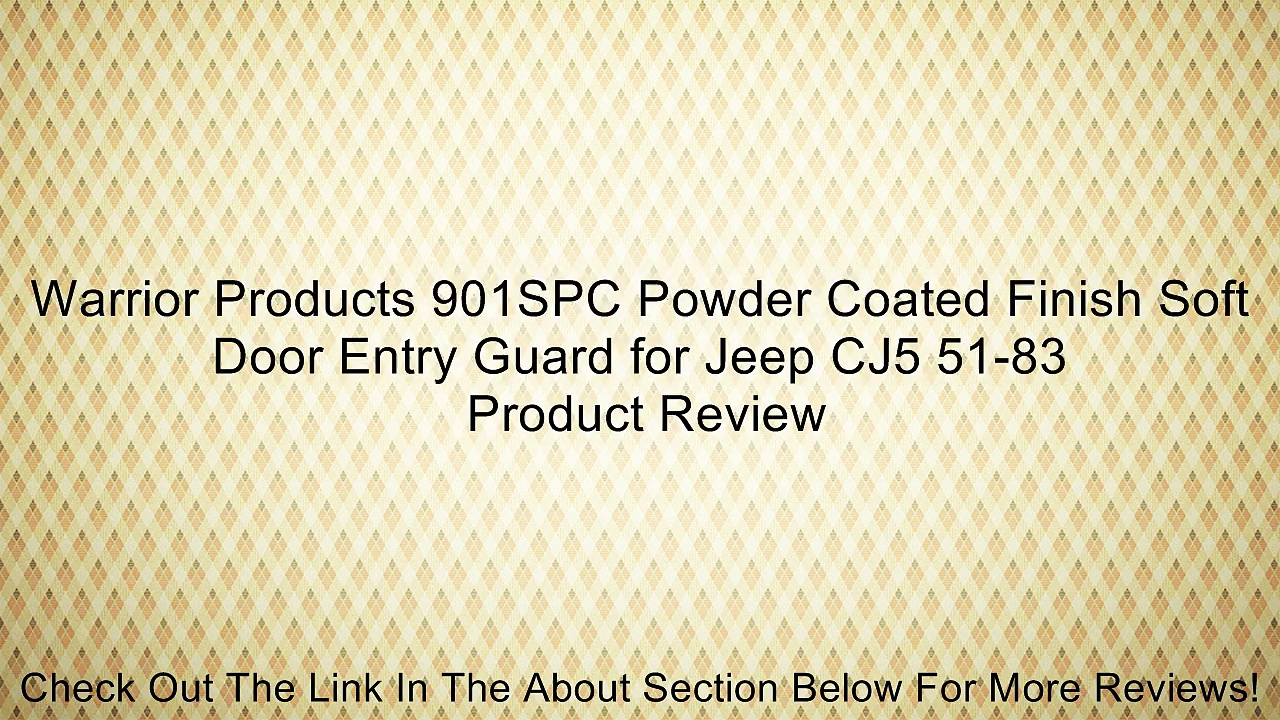Warrior Products 901SPC Powder Coated Finish Soft Door Entry Guard for Jeep CJ5 51-83 Review