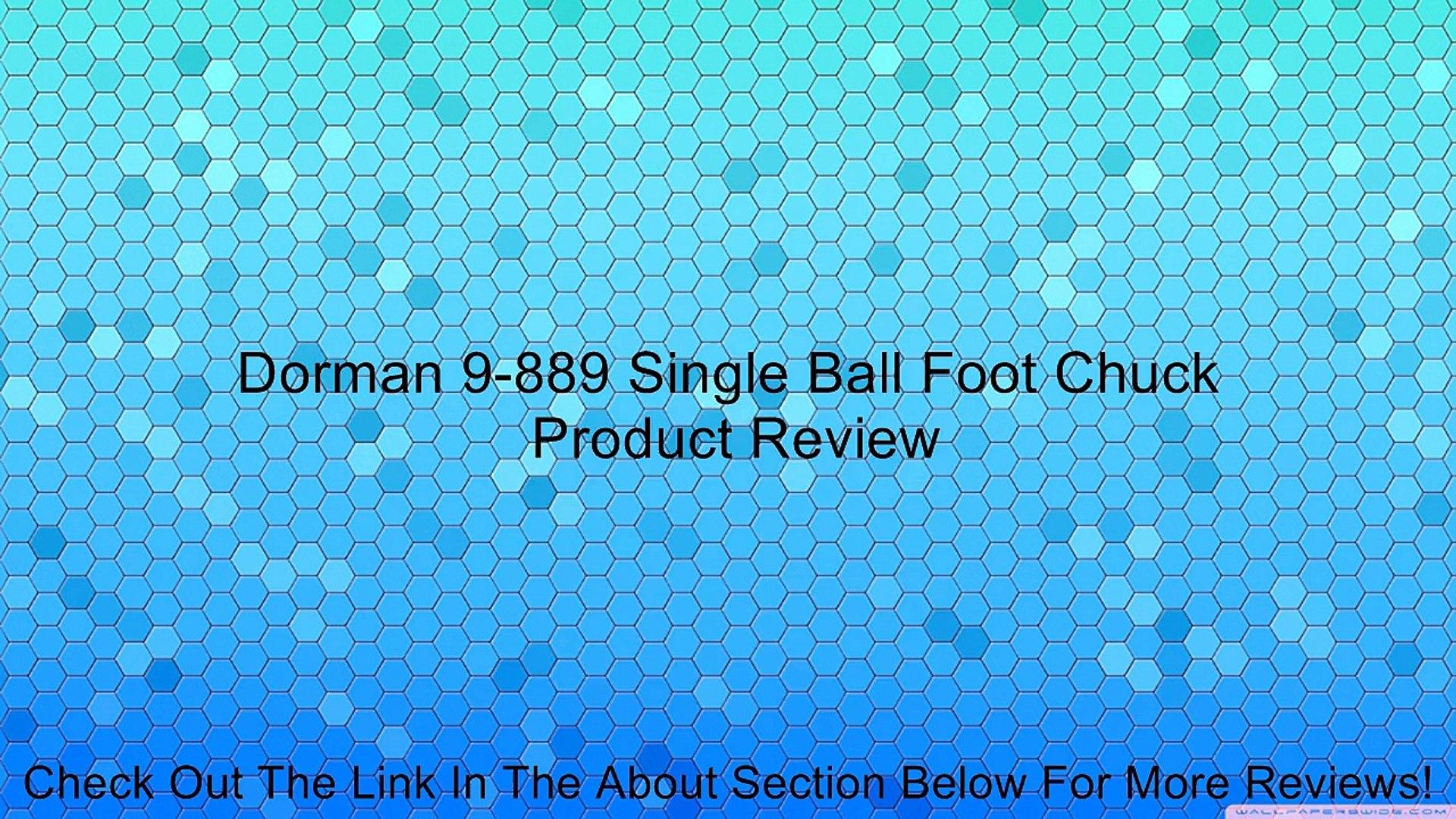 Dorman 9-889 Single Ball Foot Chuck Review