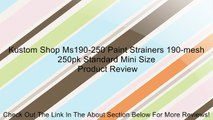 Kustom Shop Ms190-250 Paint Strainers 190-mesh 250pk Standard Mini Size Review