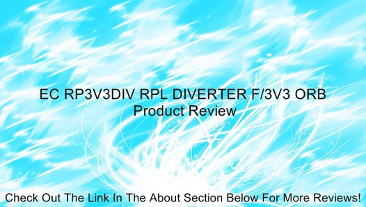 EC RP3V3DIV RPL DIVERTER F/3V3 ORB Review – Видео ...