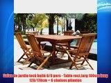 Salon de jardin teck huil? 6/8 pers - Table rect.larg 100cm long 120/170cm   6 chaises pliantes