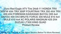 Duro Red Eagle ATV Tire 24x8-11 HONDA TRX 300FW 4X4 TRX 300P FOURTRAX TRX 350 4X4 TRX 400 4X4 FOREMAN KAWASAKI BAYOU 300 4x4 BAYOU 400 4X4 BRUTE FORCE 300 MULE 610 4x4 MULE 610 4x4 XC POLARIS MAGNUM 425 2X4 SUZUKI LT300 KING QUAD Review