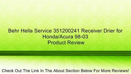 Behr Hella Service 351200241 Receiver Drier for Honda//Acura 98-03