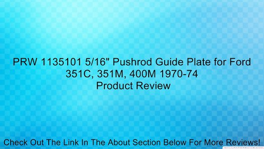 400M 1970-74 351M PRW 1135101 5//16 Pushrod Guide Plate for Ford 351C