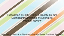 Turbosmart TS-0301-2013 e-Boost2 66 mm Dashboard/Windshield Mounting Kit Review