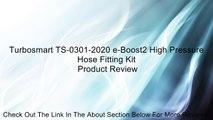 Turbosmart TS-0301-2020 e-Boost2 High Pressure Hose Fitting Kit Review