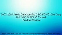 """2007-2007 Arctic Cat Crossfire C5/C6/C8/C1000 Drag Link 3/8""""-24 Nf Left Thread Review"""
