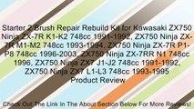 Starter 2 Brush Repair Rebuild Kit for Kawasaki ZX750 Ninja ZX-7R K1-K2 748cc 1991-1992, ZX750 Ninja ZX-7R M1-M2 748cc 1993-1994, ZX750 Ninja ZX-7R P1-P8 748cc 1996-2003, ZX750 Ninja ZX-7RR N1 748cc 1996, ZX750 Ninja ZX7 J1-J2 748cc 1991-1992, ZX750 Ninja