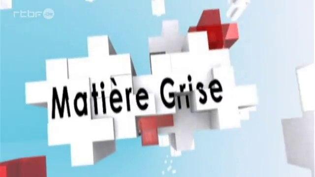 Matière Grise - 22 Janvier 2015, RTBF