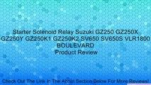 Starter Solenoid Relay Suzuki GZ250 GZ250X GZ250Y GZ250K1 GZ250K2 SV650 SV650S VLR1800 BOULEVARD Review