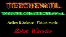Robot Warrior Action & Science Fiction movie English Subtitles Full movie - YouTube