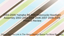 2003-2009 Yamaha R6 R6S Motorcycle Headlight Assembly 2003 2004 2005 2006 2007 2008 2009 Review