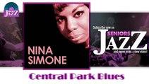 Nina Simone - Central Park Blues (HD) Officiel Seniors Jazz