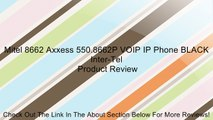 Mitel 8662 Axxess 550.8662P VOIP IP Phone BLACK Inter-Tel Review