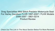 Drag Specialties Mild Stitch Predator Motorcycle Seat For Harley Davidson FLHR 1997-2007 / FLHX Models 2006-2007 - 0801-0214 Review