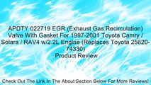 APDTY 022719 EGR (Exhaust Gas Recirculation) Valve With Gasket For 1997-2001 Toyota Camry / Solara / RAV4 w/2.2L Engine (Replaces Toyota 25620-74330) Review