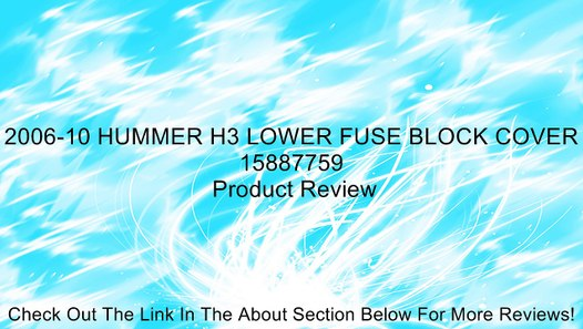 2006-10 hummer h3 lower fuse block cover 15887759 review - video dailymotion